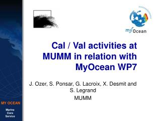 Cal / Val activities at MUMM in relation with MyOcean WP7