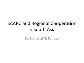 SAARC and Regional Cooperation in South Asia