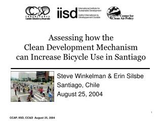 Assessing how the  Clean Development Mechanism  can Increase Bicycle Use in Santiago