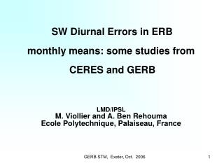 SW  Diurnal Errors in ERB monthly means: some studies from  CERES and GERB LMD/IPSL