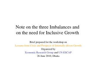 Note on the three Imbalances and on the need for Inclusive Growth