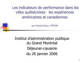 Les indicateurs de performance dans les villes qu b coises:  les exp riences am ricaines et canadiennes   par Charles Du