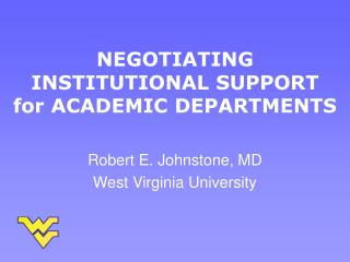 NEGOTIATING  INSTITUTIONAL SUPPORT for ACADEMIC DEPARTMENTS