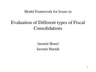 Model Framework for Issues in Evaluation of Different types of Fiscal Consolidations