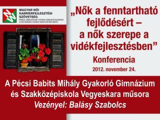 A Pécsi Babits Mihály Gyakorló Gimnázium és Szakközépiskola Vegyeskara műsora