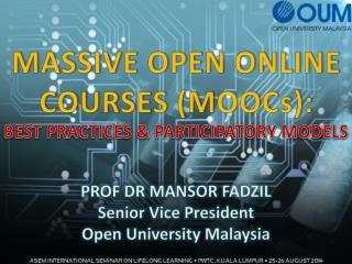 MASSIVE OPEN ONLINE COURSES (MOOCs):