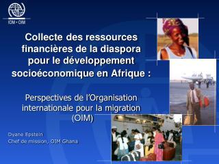 Organisation intergouvernementales  132 Etats membres (40 en Afrique)