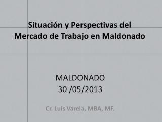 Situación y Perspectivas del Mercado de Trabajo en Maldonado