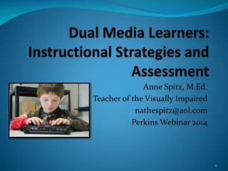 Dual Media Learners: Instructional Strategies and Assessment