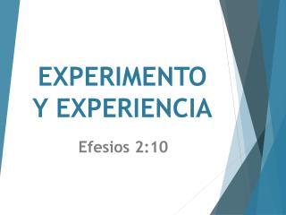 EXPERIMENTO  Y EXPERIENCIA