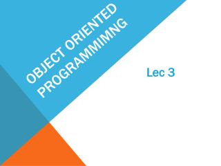 Object Oriented  Programmimng