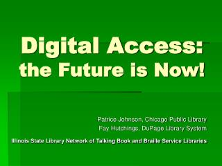 Digital Access: the Future is Now!