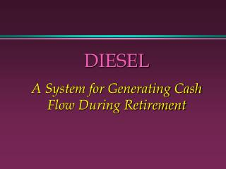 DIESEL A System for Generating Cash Flow During Retirement