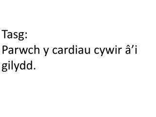 Tasg :  Parwch  y  cardiau cywir â'i gilydd .