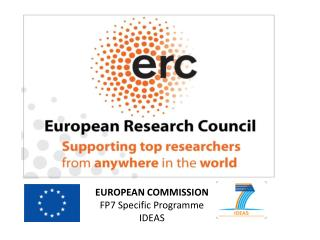 EUROPEAN COMMISSION FP7 Specific Programme IDEAS