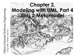 Chapter 2, Modeling with UML, Part 4 UML 2 Metamodel