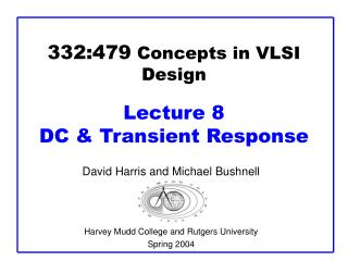 332:479 Concepts in VLSI Design  Lecture 8  DC  Transient Response