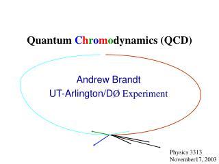 Quantum  C h r o m o dynamics (QCD)