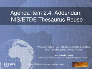 Agenda item 2.4, Addendum INIS/ETDE Thesaurus Reuse