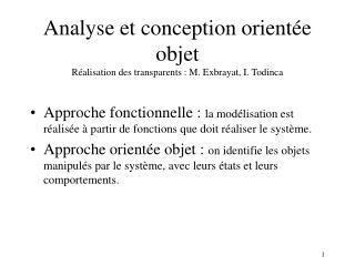 Analyse et conception orientée objet Réalisation des transparents : M. Exbrayat, I. Todinca