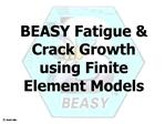 BEASY Fatigue  Crack Growth using Finite Element Models