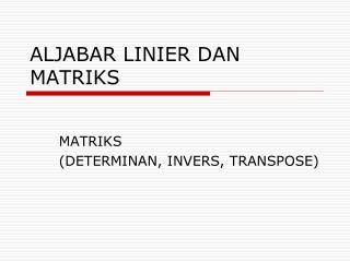ALJABAR LINIER DAN MATRIKS