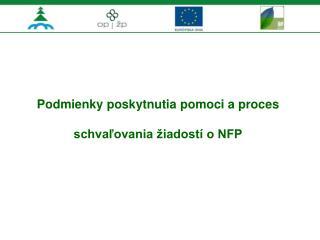 Podmienky poskytnutia pomoci a proces schvaľovania žiadostí o NFP