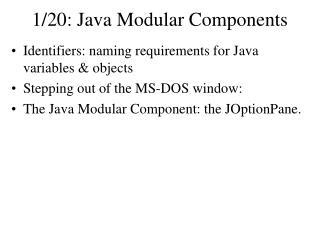 1/20: Java Modular Components