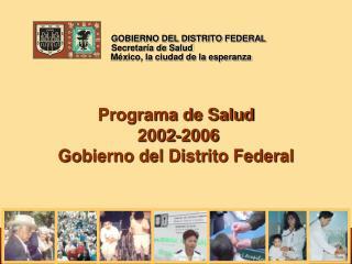 Programa de Salud   2002-2006  Gobierno del Distrito Federal