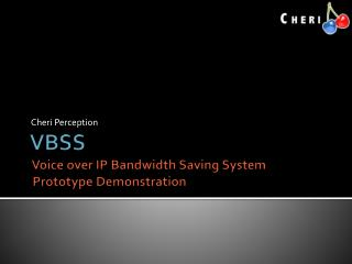 VBSS Voice over IP Bandwidth Saving System   Prototype Demonstration