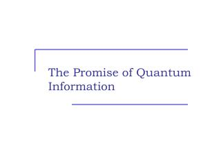 The Promise of Quantum Information