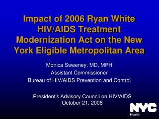 Monica Sweeney, MD, MPH Assistant Commissioner Bureau of HIV/AIDS Prevention and Control