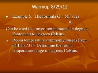 Example 5:  The formula C =  5(F -32)                                                           9