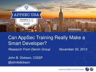 John B. Dickson, CISSP         @ johnbdickson