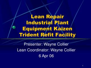 Lean Repair Industrial Plant Equipment Kaizen Trident Refit Facility