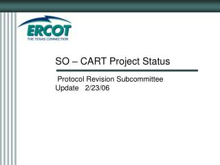 SO – CART Project Status