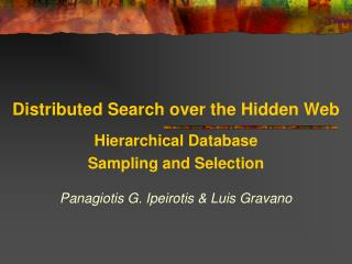 Distributed Search over the Hidden Web
