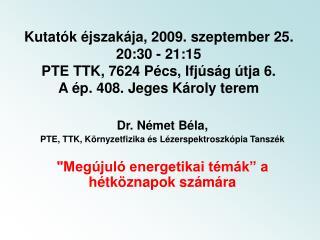 Dr. Német Béla, PTE, TTK, Környzetfizika és Lézerspektroszkópia Tanszék