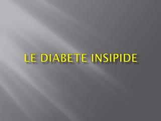 LE DIABETE  INSIPIDE