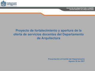 FACULTAD DE ARQUITECTURA Y DISEÑO  DEPARTAMENTO DE ARQUITECTURA