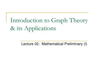 Introduction to Graph Theory & its Applications