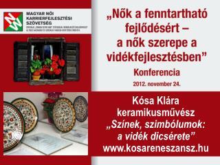 """Kósa Klára keramikusművész  """"Színek, szimbólumok: a vidék dicsérete"""" kosareneszansz.hu"""