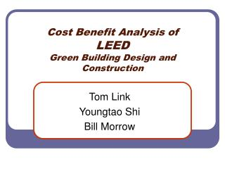 Cost Benefit Analysis of LEED Green Building Design and Construction