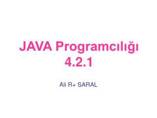 JAVA Programcılığı 4.2.1