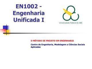 EN1002 -Engenharia Unificada I