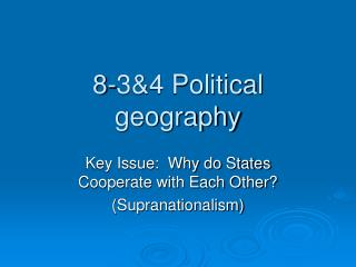8-3&4 Political geography