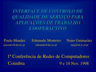 INTERFACE DE CONTROLO DE QUALIDADE DE SERVIÇO PARA APLICAÇÕES DE TRABALHO COOPERACTIVO