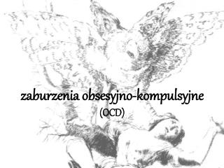 zaburzenia obsesyjno-kompulsyjne (OCD)