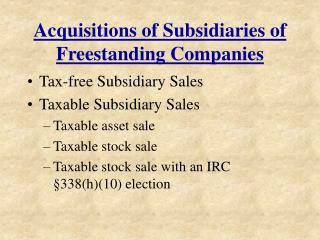 Acquisitions of Subsidiaries of Freestanding Companies