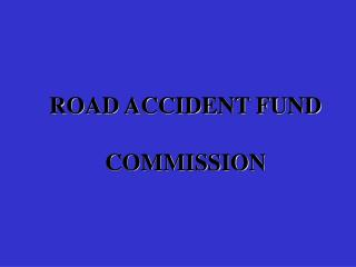 ROAD ACCIDENT FUND COMMISSION